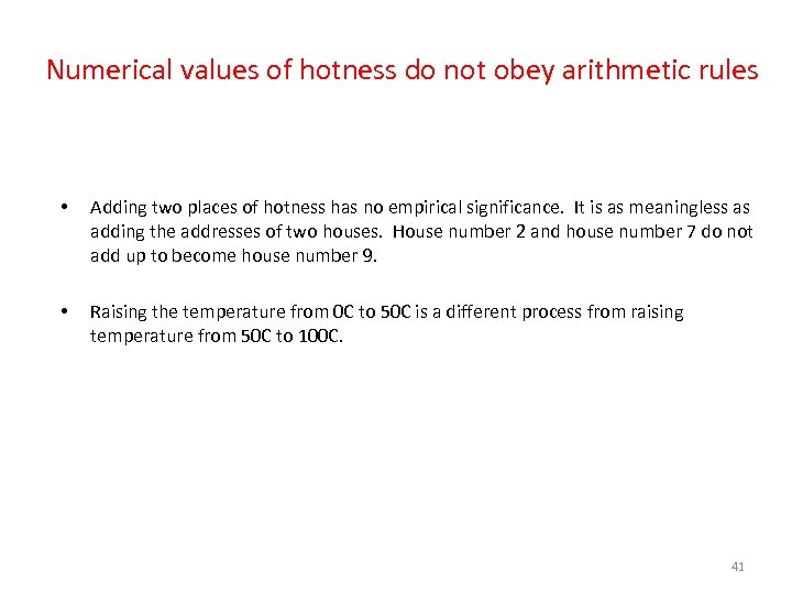 Numerical values of hotness do not obey arithmetic rules • Adding two places of
