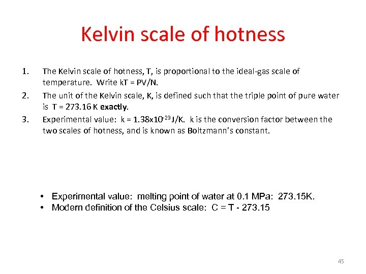 Kelvin scale of hotness 1. 2. 3. The Kelvin scale of hotness, T, is