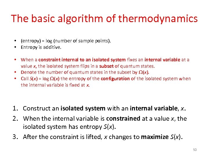 The basic algorithm of thermodynamics • (entropy) = log (number of sample points). •