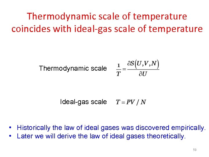 Thermodynamic scale of temperature coincides with ideal-gas scale of temperature Thermodynamic scale Ideal-gas scale