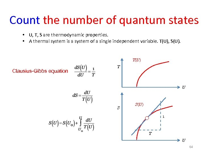 Count the number of quantum states • U, T, S are thermodynamic properties. •