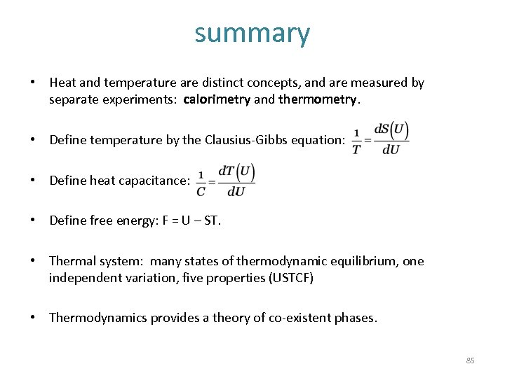 summary • Heat and temperature are distinct concepts, and are measured by separate experiments:
