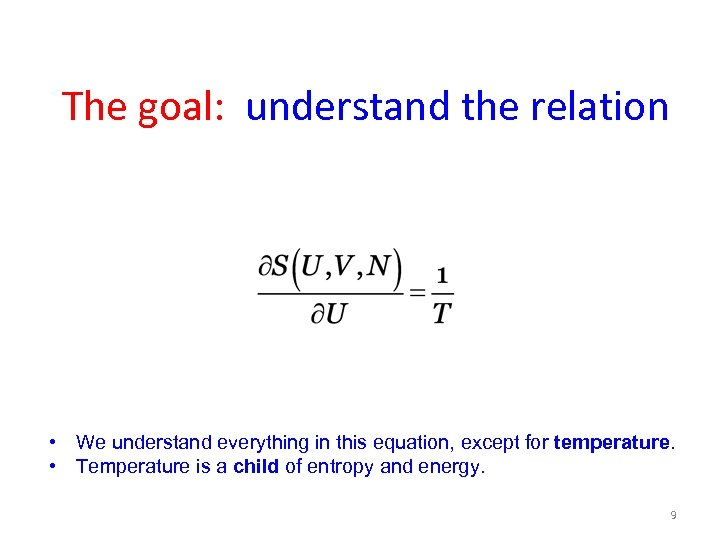 The goal: understand the relation • We understand everything in this equation, except for