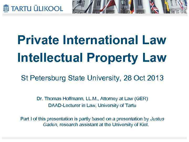 Private International Law Intellectual Property Law St Petersburg State University, 28 Oct 2013 Dr.