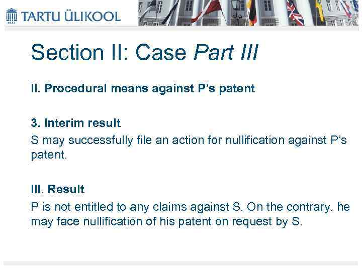 Section II: Case Part III II. Procedural means against P's patent 3. Interim result