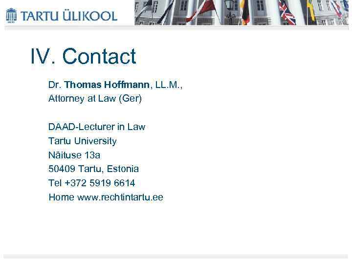 IV. Contact Dr. Thomas Hoffmann, LL. M. , Attorney at Law (Ger) DAAD-Lecturer in