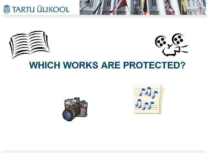 WHICH WORKS ARE PROTECTED?