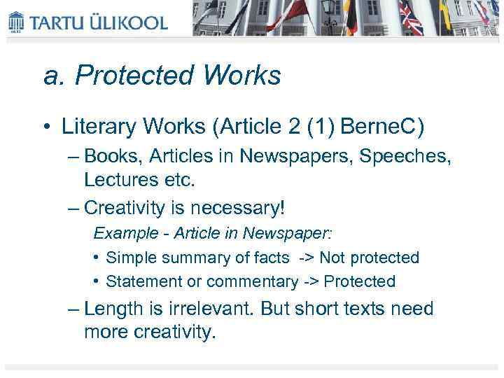 a. Protected Works • Literary Works (Article 2 (1) Berne. C) – Books, Articles