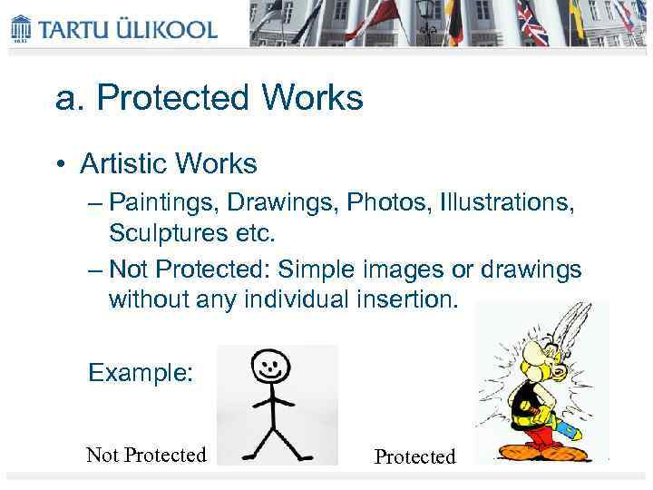 a. Protected Works • Artistic Works – Paintings, Drawings, Photos, Illustrations, Sculptures etc. –