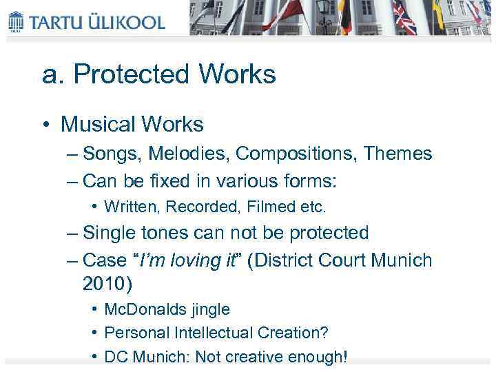 a. Protected Works • Musical Works – Songs, Melodies, Compositions, Themes – Can be