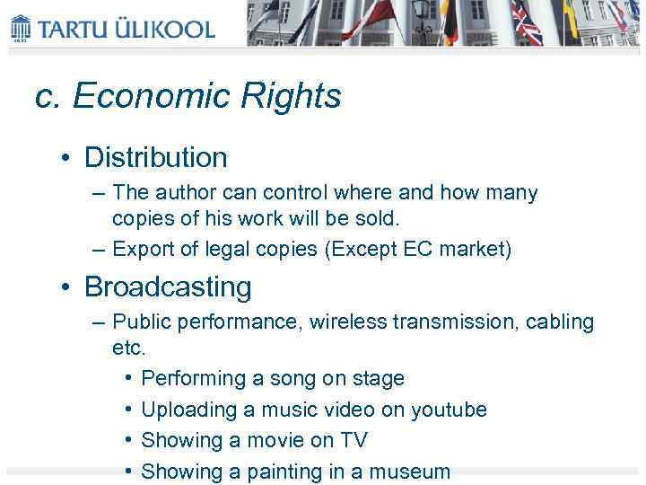 c. Economic Rights • Distribution – The author can control where and how many