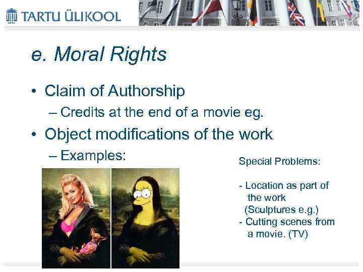 e. Moral Rights • Claim of Authorship – Credits at the end of a