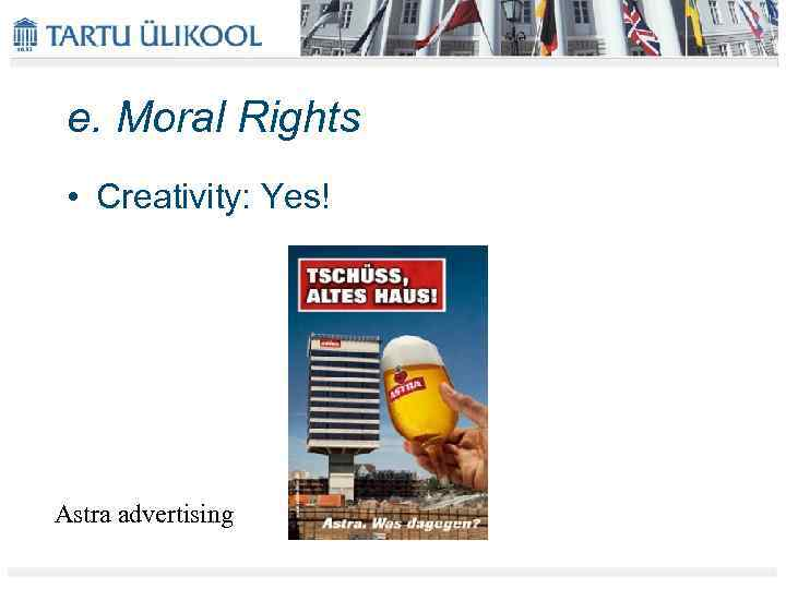 e. Moral Rights • Creativity: Yes! Astra advertising