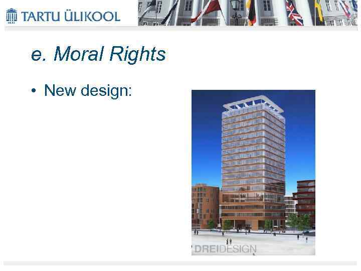 e. Moral Rights • New design: