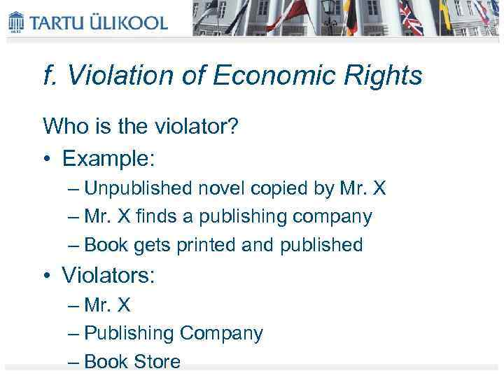 f. Violation of Economic Rights Who is the violator? • Example: – Unpublished novel