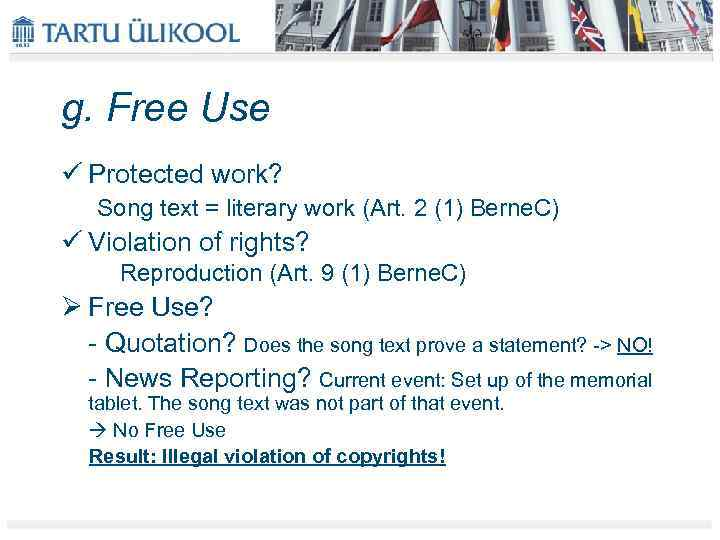 g. Free Use ü Protected work? Song text = literary work (Art. 2 (1)