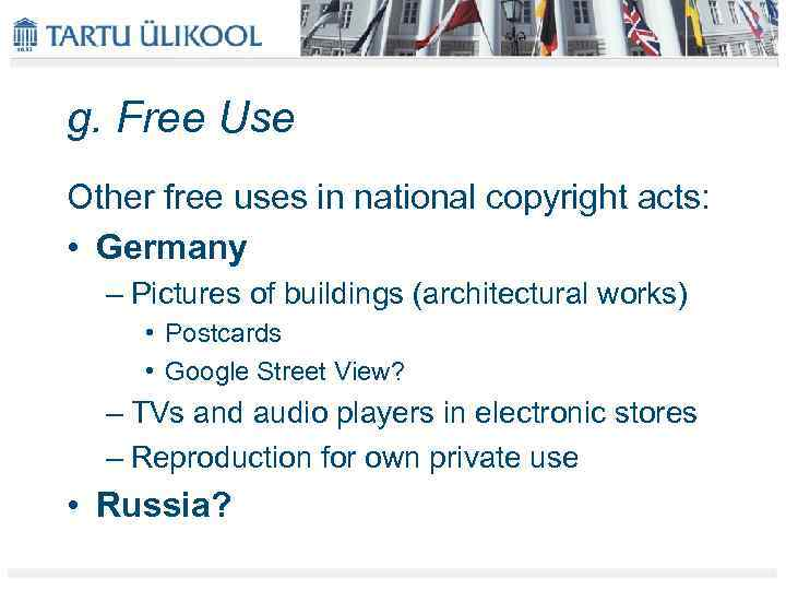 g. Free Use Other free uses in national copyright acts: • Germany – Pictures