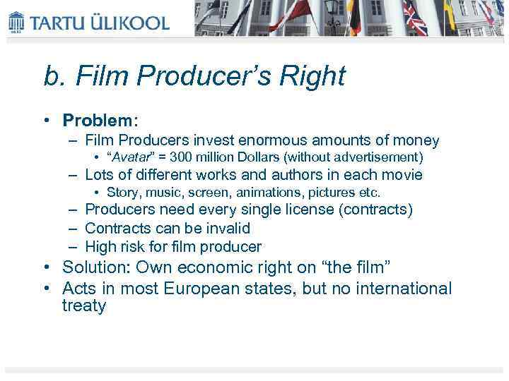 b. Film Producer's Right • Problem: – Film Producers invest enormous amounts of money
