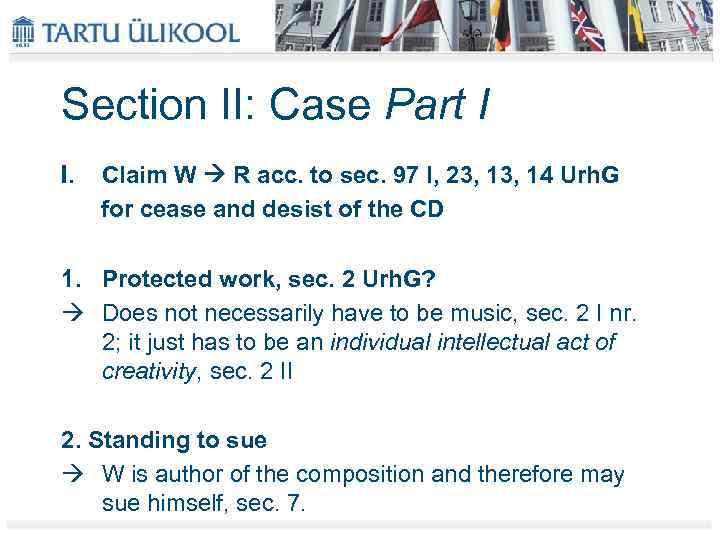 Section II: Case Part I I. Claim W R acc. to sec. 97 I,