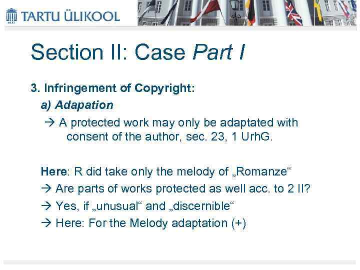 Section II: Case Part I 3. Infringement of Copyright: a) Adapation A protected work