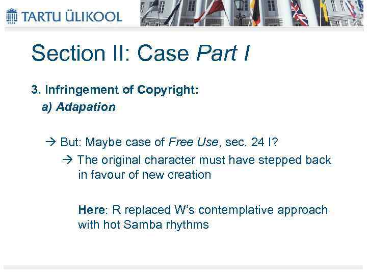 Section II: Case Part I 3. Infringement of Copyright: a) Adapation But: Maybe case