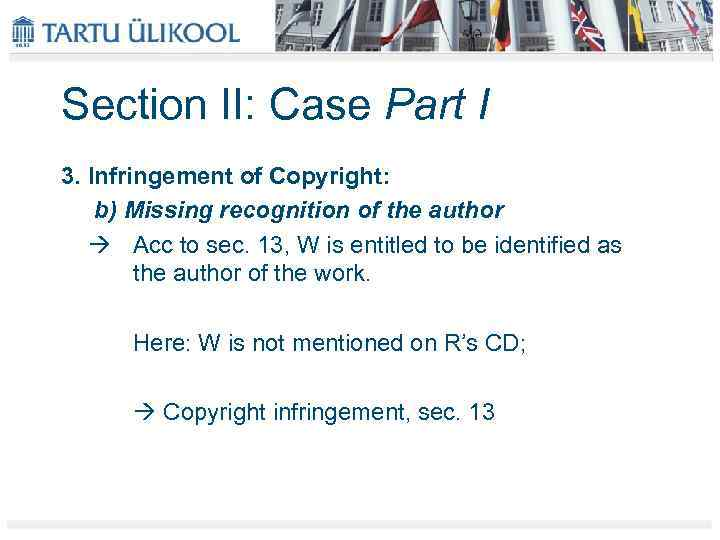 Section II: Case Part I 3. Infringement of Copyright: b) Missing recognition of the