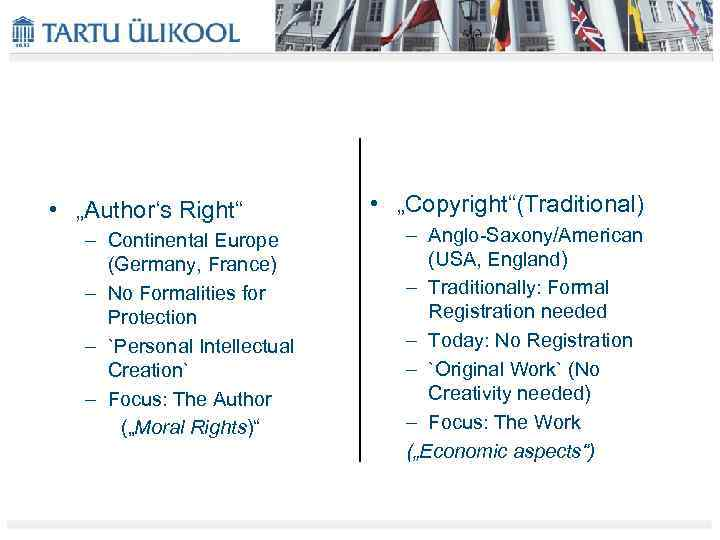 """• """"Author's Right"""" – Continental Europe (Germany, France) – No Formalities for Protection"""
