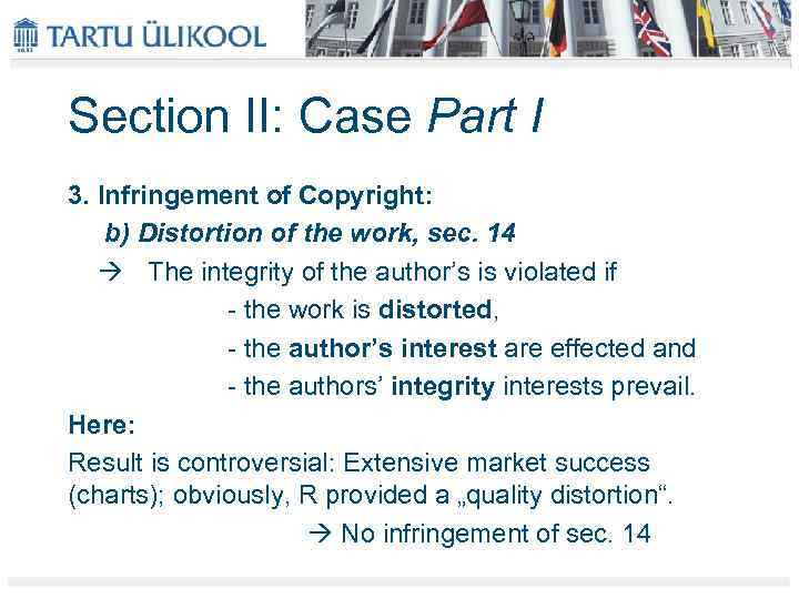 Section II: Case Part I 3. Infringement of Copyright: b) Distortion of the work,