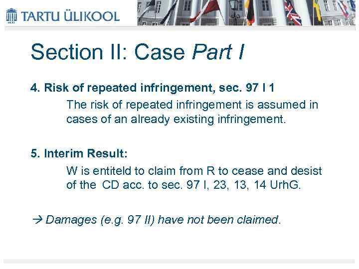 Section II: Case Part I 4. Risk of repeated infringement, sec. 97 I 1