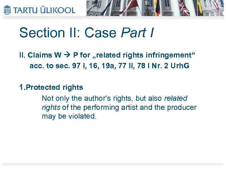 """Section II: Case Part I II. Claims W P for """"related rights infringement"""" acc."""