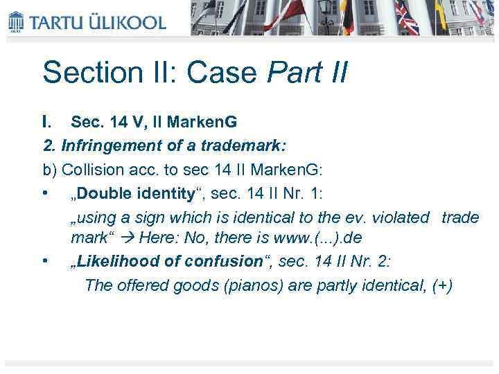 Section II: Case Part II I. Sec. 14 V, II Marken. G 2. Infringement