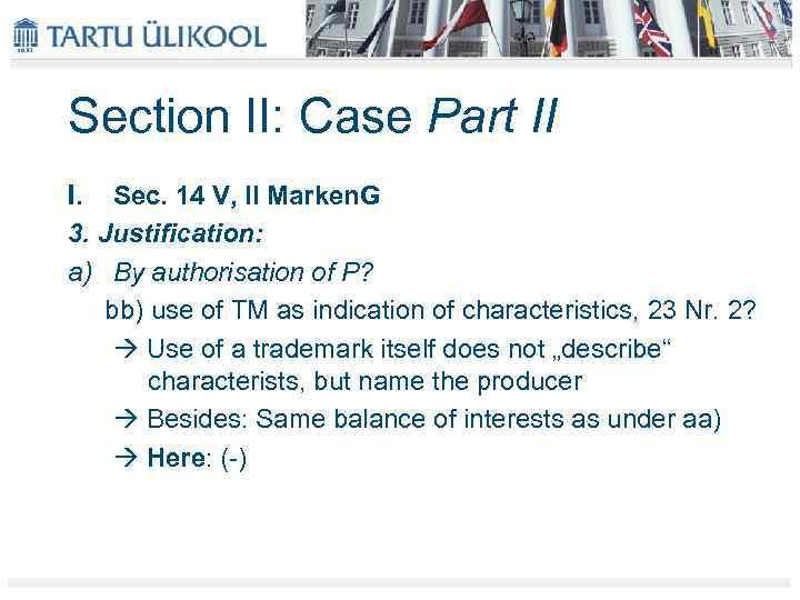 Section II: Case Part II I. Sec. 14 V, II Marken. G 3. Justification: