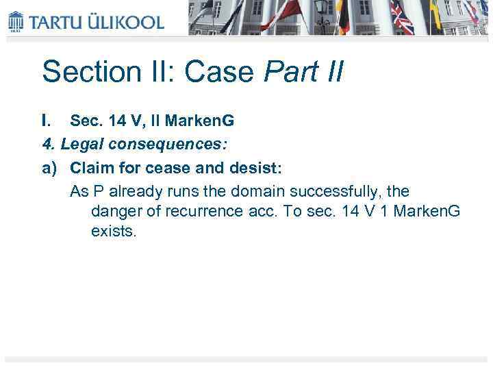 Section II: Case Part II I. Sec. 14 V, II Marken. G 4. Legal