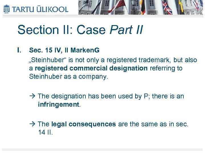 """Section II: Case Part II I. Sec. 15 IV, II Marken. G """"Steinhuber"""" is"""