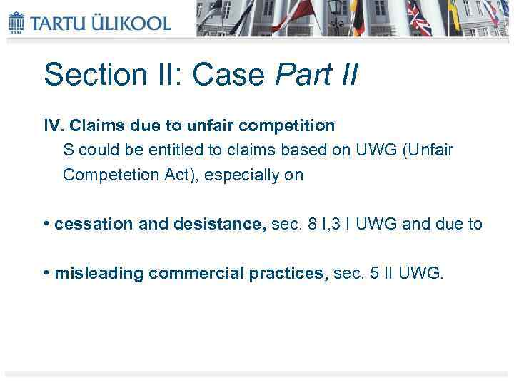 Section II: Case Part II IV. Claims due to unfair competition S could be