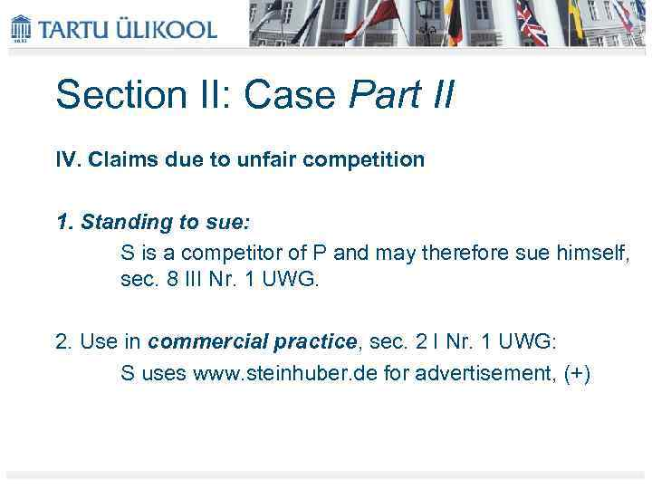 Section II: Case Part II IV. Claims due to unfair competition 1. Standing to