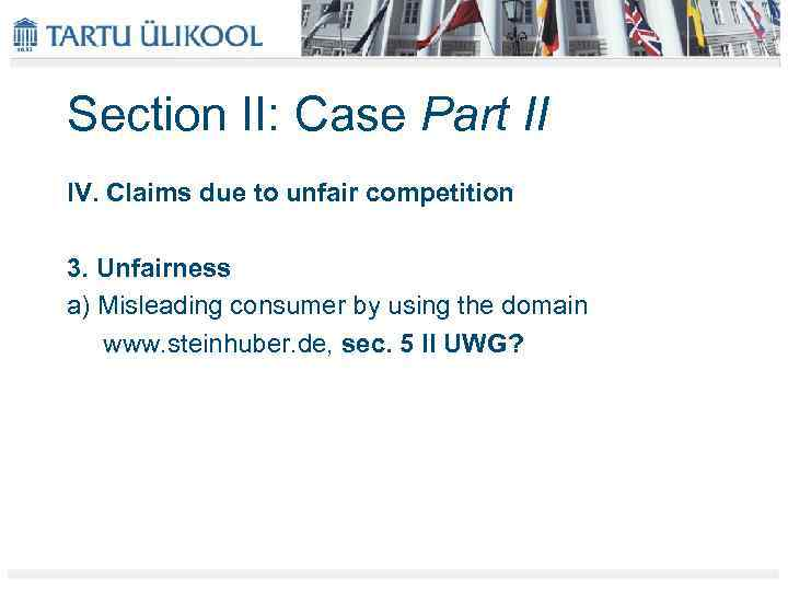 Section II: Case Part II IV. Claims due to unfair competition 3. Unfairness a)