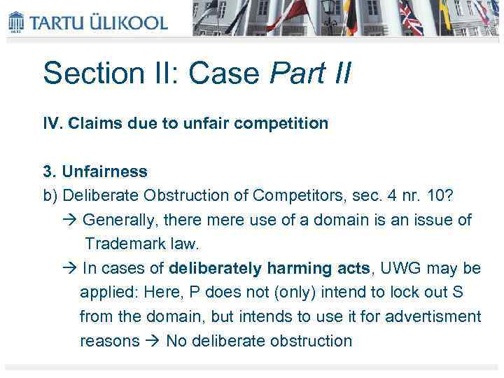 Section II: Case Part II IV. Claims due to unfair competition 3. Unfairness b)