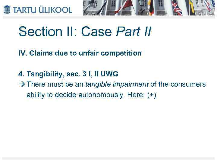 Section II: Case Part II IV. Claims due to unfair competition 4. Tangibility, sec.