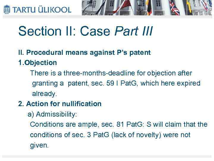 Section II: Case Part III II. Procedural means against P's patent 1. Objection There