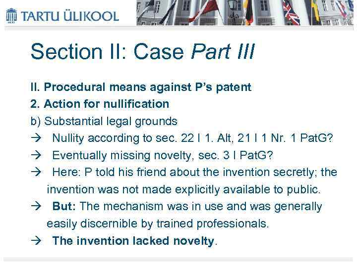 Section II: Case Part III II. Procedural means against P's patent 2. Action for
