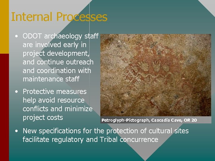 Internal Processes • ODOT archaeology staff are involved early in project development, and continue