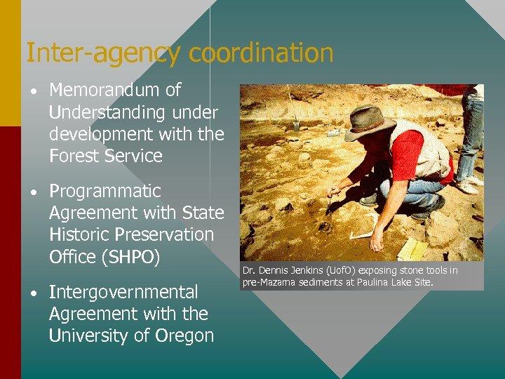 Inter-agency coordination • Memorandum of Understanding under development with the Forest Service • Programmatic