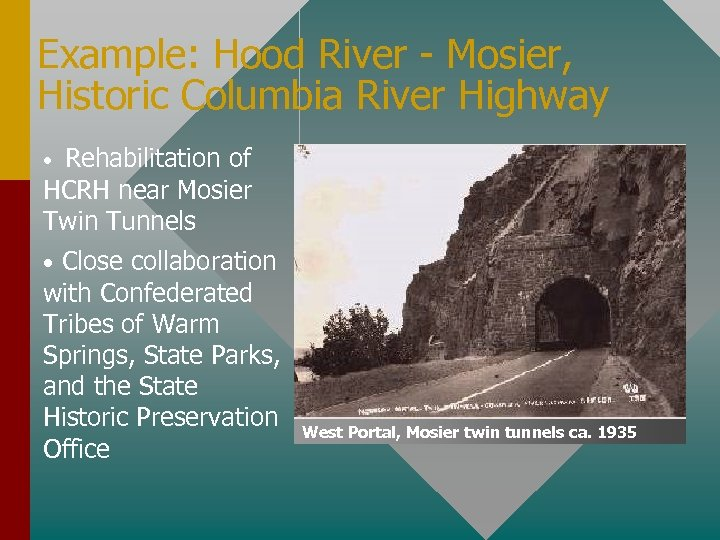 Example: Hood River - Mosier, Historic Columbia River Highway Rehabilitation of HCRH near Mosier