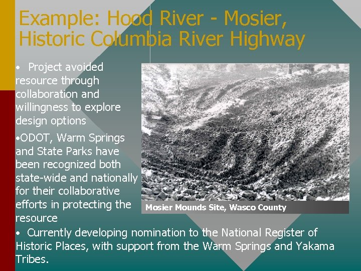 Example: Hood River - Mosier, Historic Columbia River Highway • Project avoided resource through