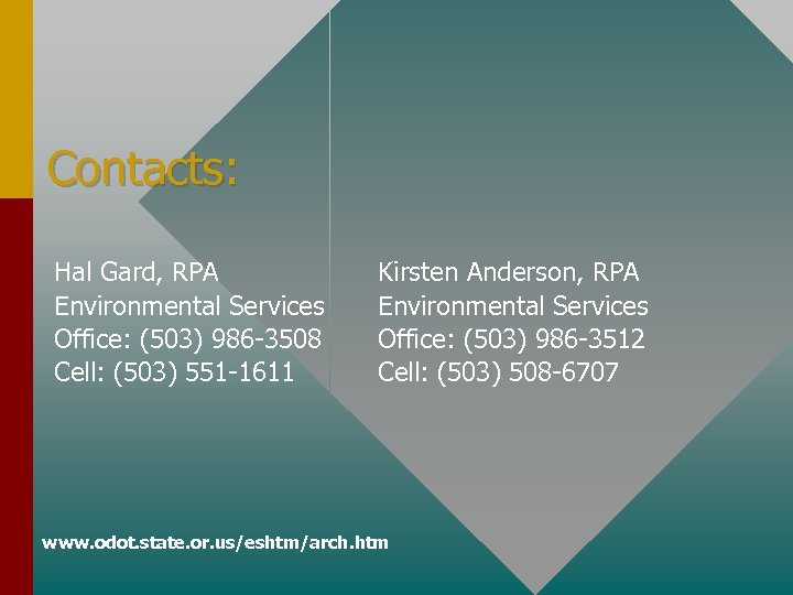 Contacts: Hal Gard, RPA Environmental Services Office: (503) 986 -3508 Cell: (503) 551 -1611