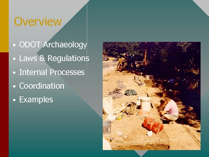 Overview • ODOT Archaeology • Laws & Regulations • Internal Processes • Coordination •