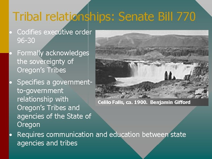 Tribal relationships: Senate Bill 770 • Codifies executive order 96 -30 • Formally acknowledges