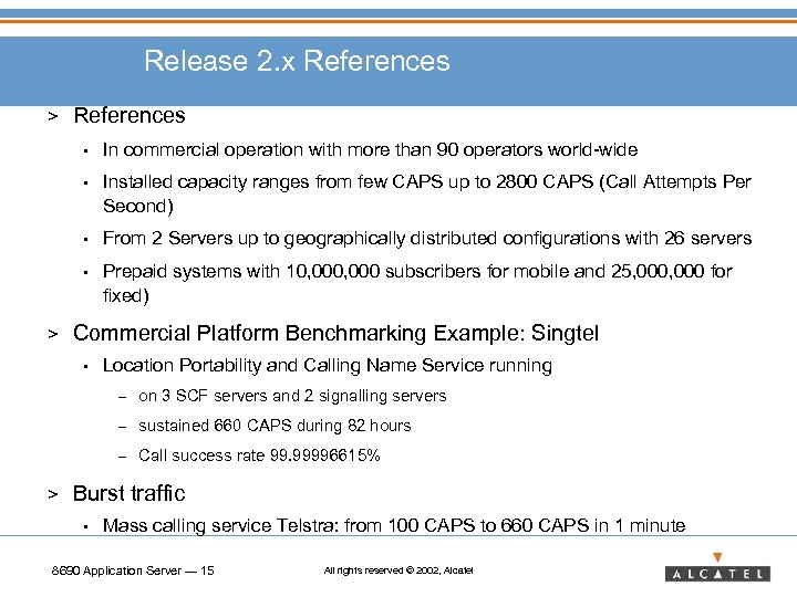 Release 2. x References > References • • Installed capacity ranges from few CAPS
