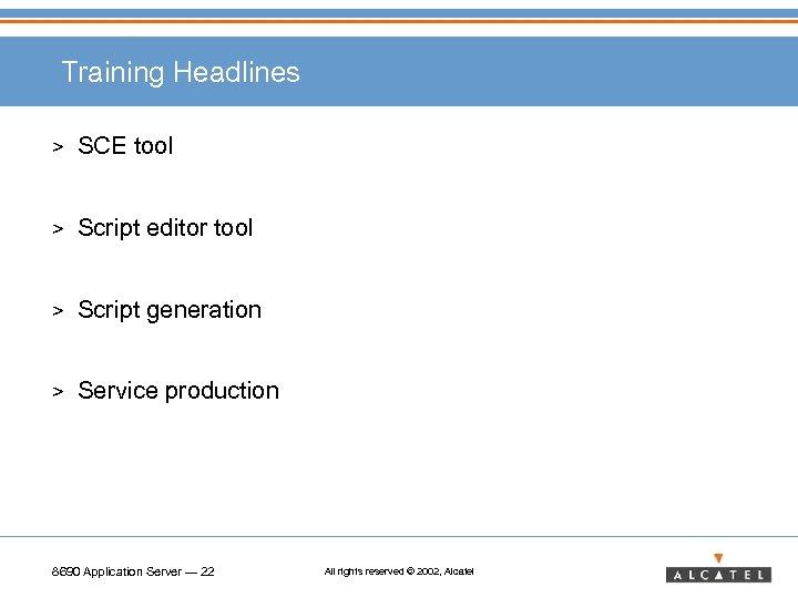 Training Headlines > SCE tool > Script editor tool > Script generation > Service